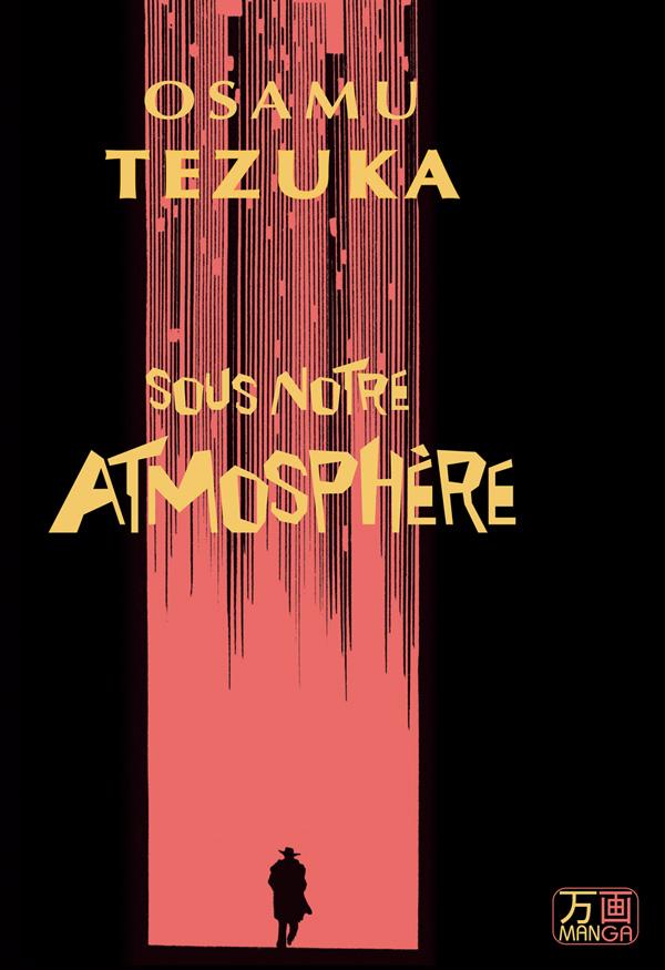 Barre horizontale- Ambiance poisseuse-  Influence du cinéma et la BD.  De Tezuka