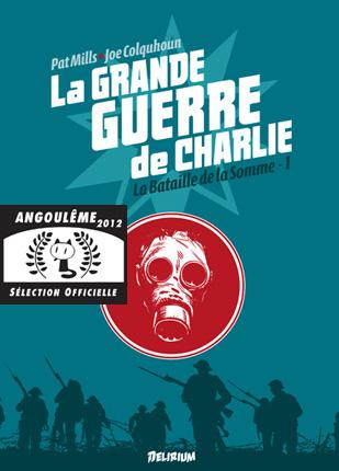 Le premier Best-Seller de Delirium : LA GRANDE GUERRE DE CHARLIE.