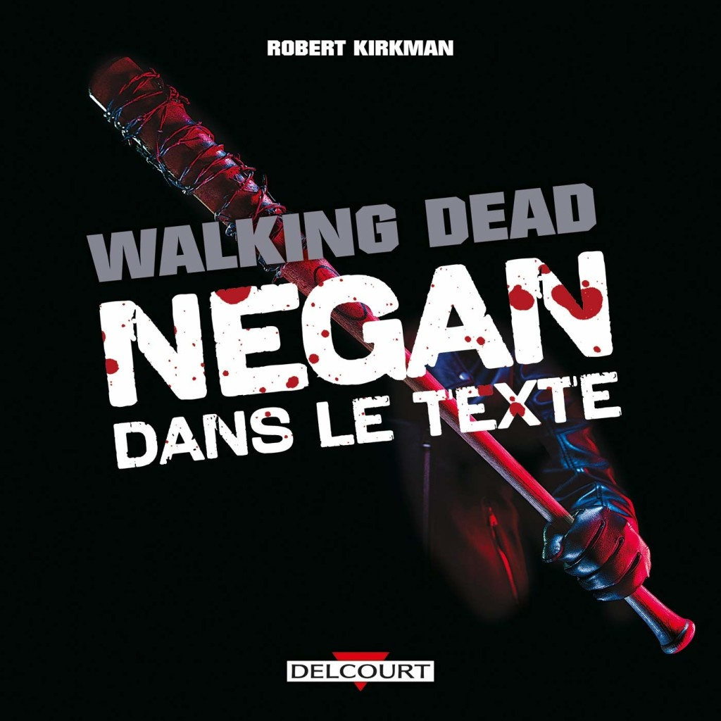 Le florilège des jurons de Negan traduits par Edmond vient de faire l'objet d'un hors-série chez Delcourt. ©Delcourt